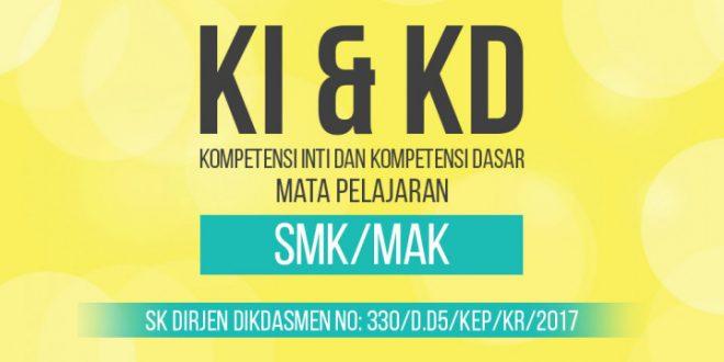Kompetensi Inti dan Kompetensi Dasar (KI & KD) SMK/MAK